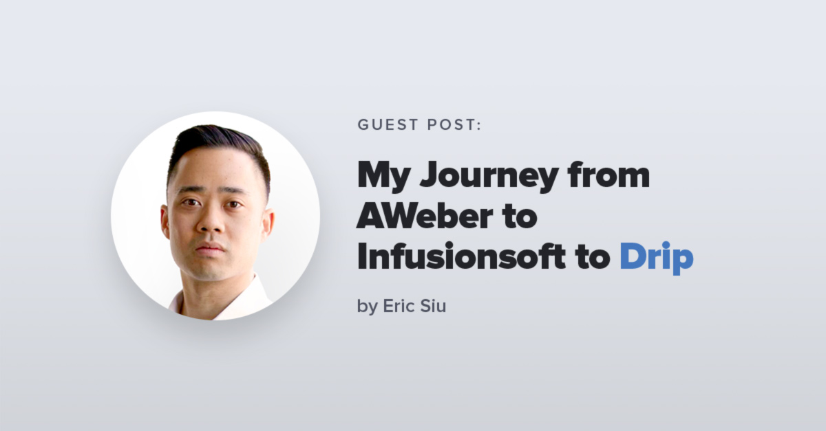 Why I Moved from AWeber to Infusionsoft to Drip