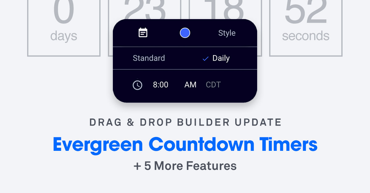 Evergreen Countdown Timers, Automatic Redirects + 5 More Features