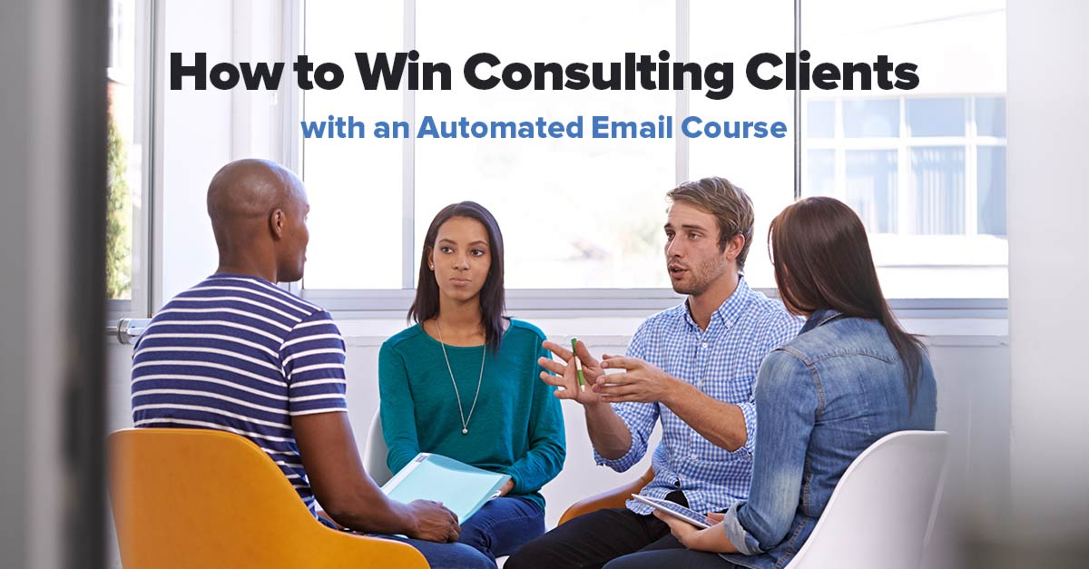 How to Get Consulting Clients with an Automated Email Course